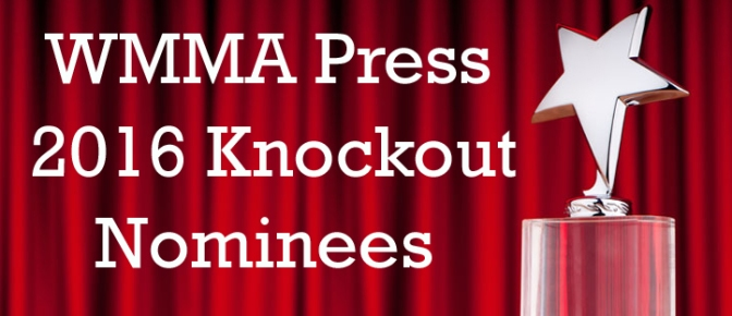 2016 WMMA Press Nominees for Knockut of the Year