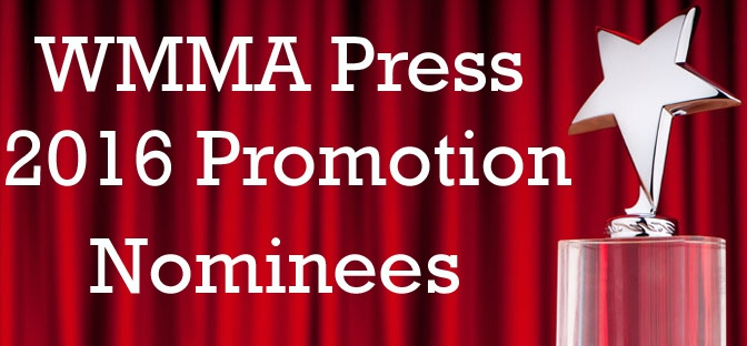 2016 WMMA Press Nominees for Promotion of the Year